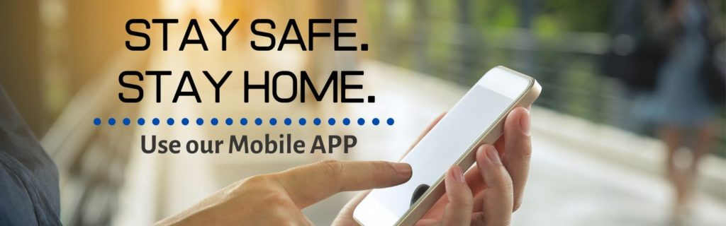 Stay home, stay safe use our mobile banking app.