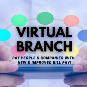 Virtual Branch Upgrade - new improved bill pay